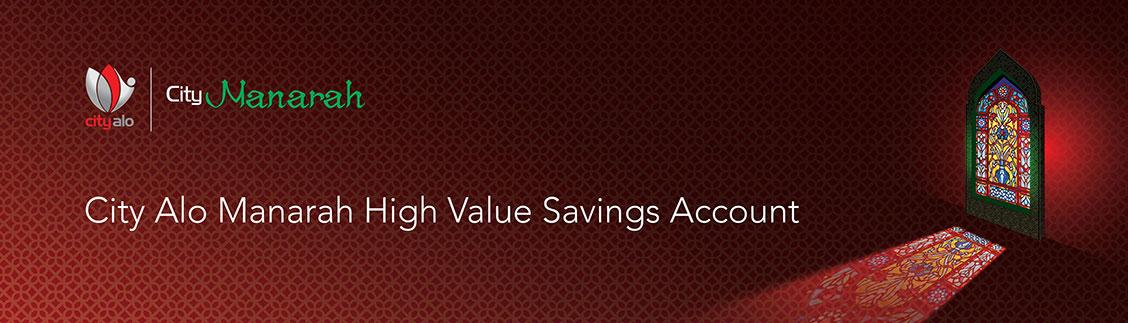 City Alo Manarah High Value Savings Account